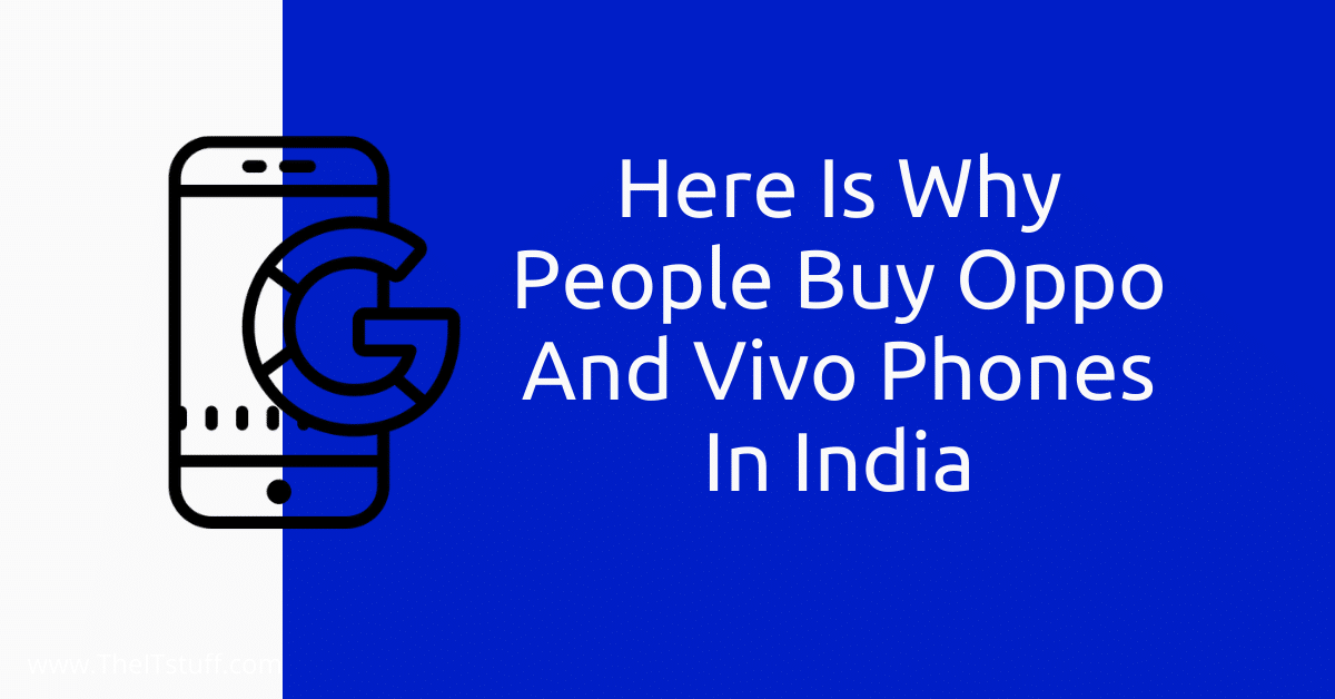 Here Is Why People Buy Oppo And Vivo Phones In India Featured Image