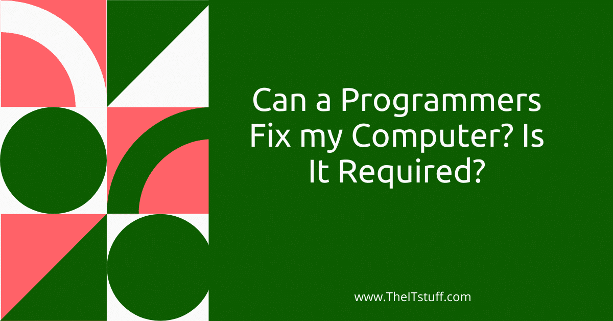 Can a Programmers Fix my Computer Featured Image